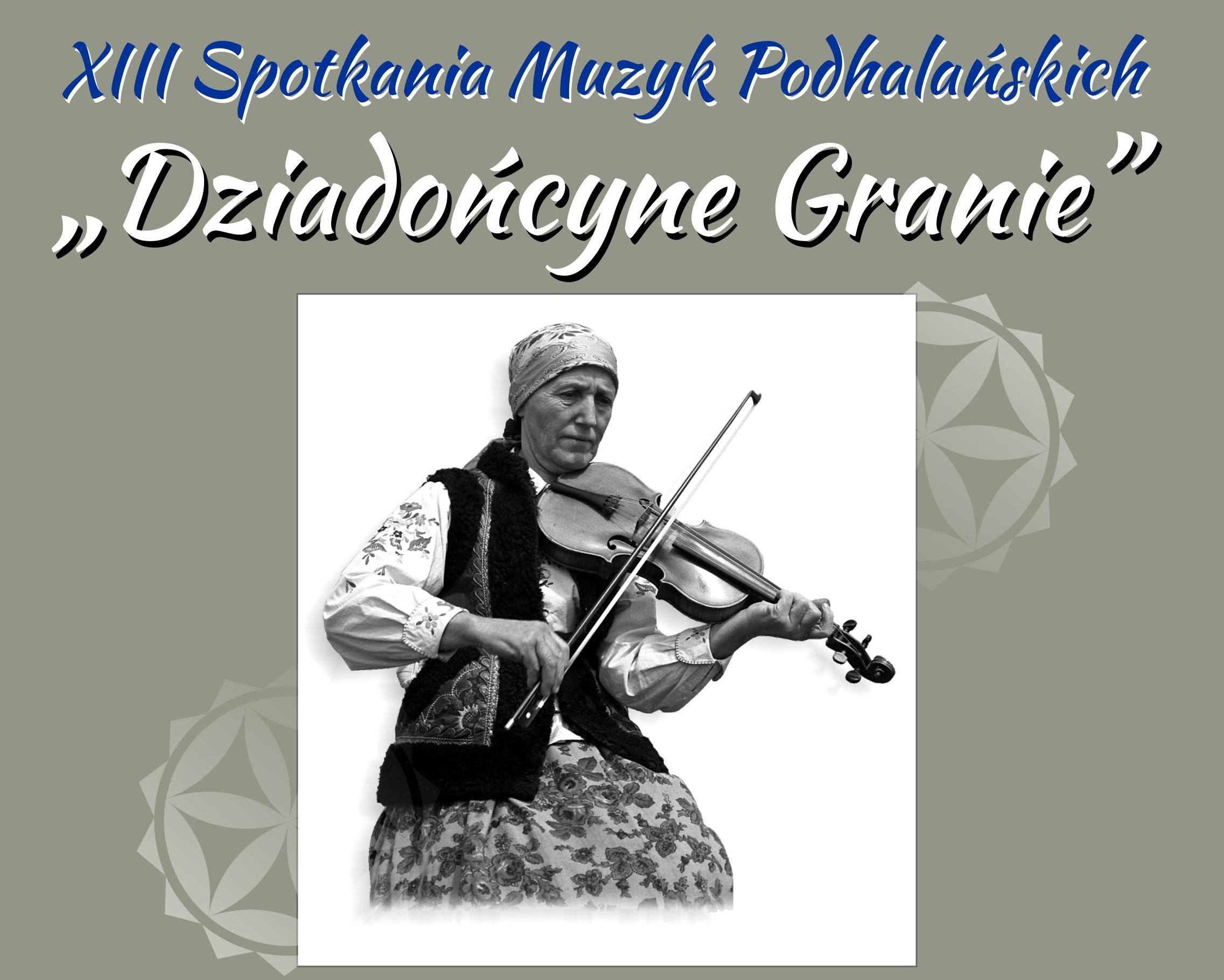XIII Sprotkanie Muzyk Podhalańkich Dziadońcyne Granie