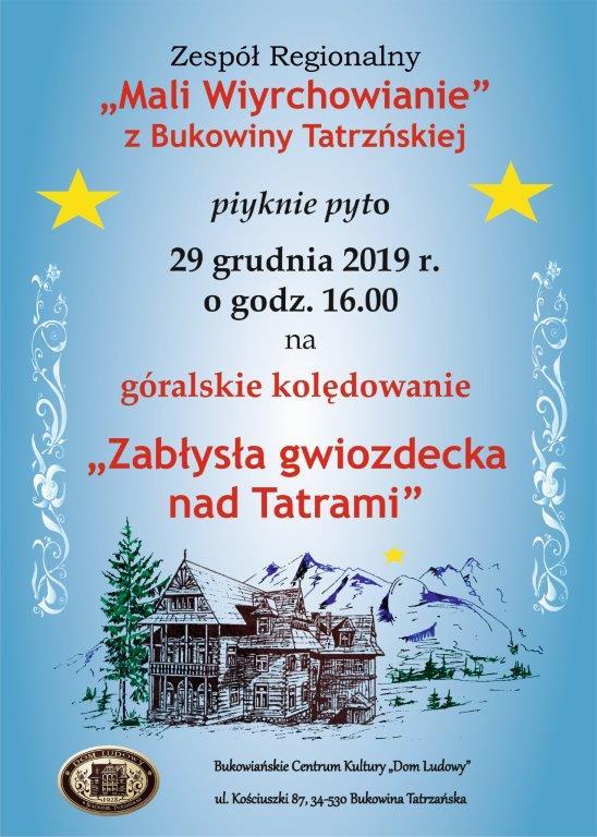 """Góralskie kolędowanie """"Zabłysła gwiozdecka nad Tatrami"""" - plakat"""