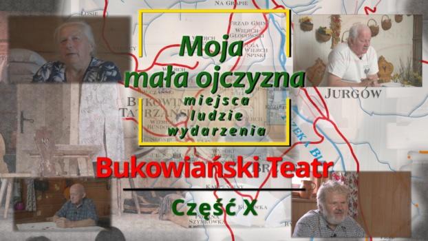"""""""Moja mała ojczyzna – miejsca, ludzie, wydarzenia"""" - Bukowiański Teatr"""